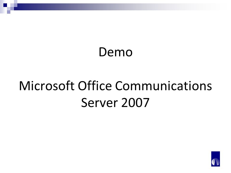 Demo Microsoft Office Communications Server 2007