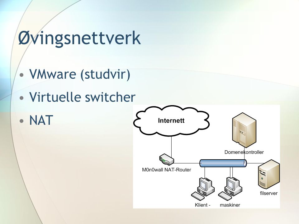Øvingsnettverk VMware (studvir) Virtuelle switcher NAT