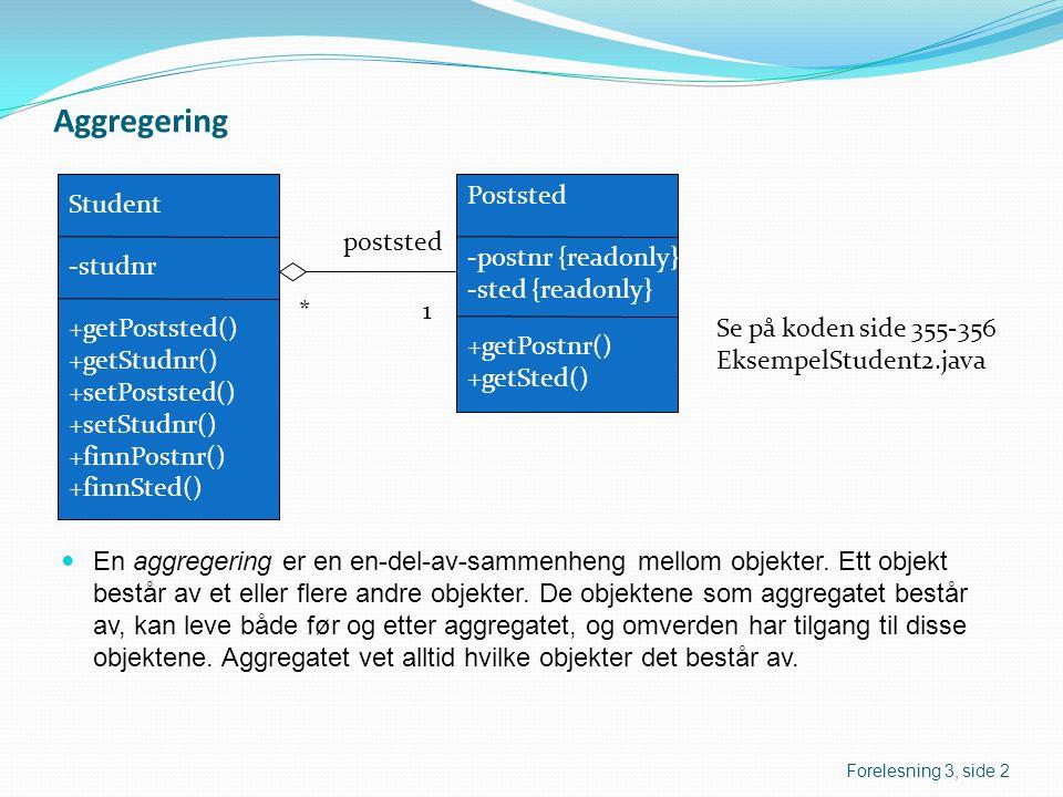 Komposisjon En komposisjon er også en en-del-av-sammenheng mellom objekter, men her har vi en mye sterkere binding mellom objektene enn for aggregering.