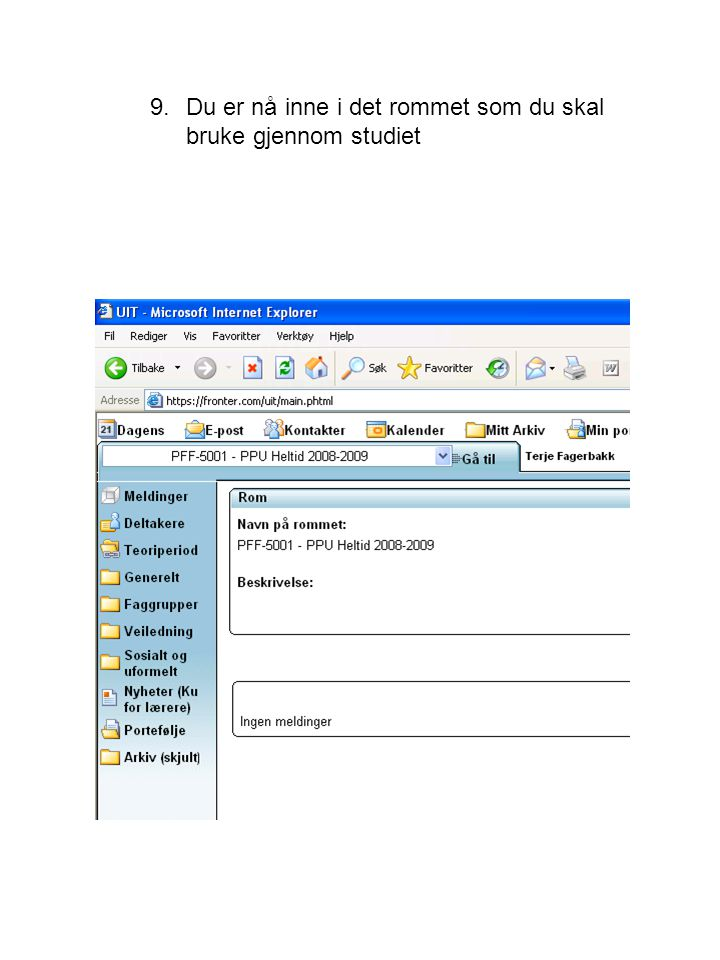 Øvingsoppgaver 1.Logg deg på Class Fronter med hjelp av ditt brukernavn og passord.