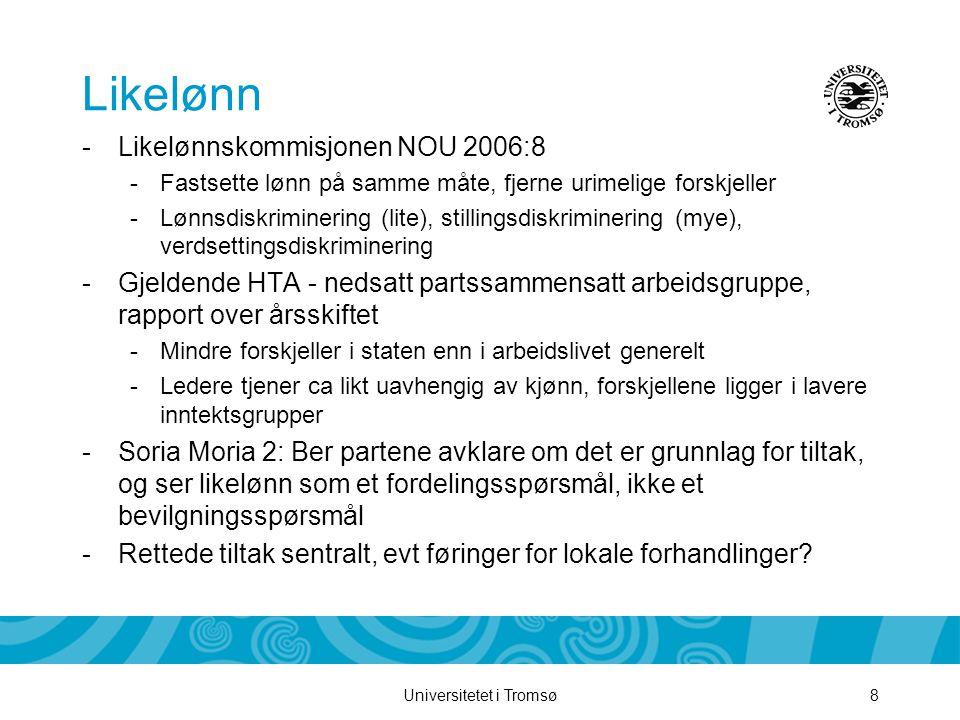 Universitetet i Tromsø8 Likelønn -Likelønnskommisjonen NOU 2006:8 -Fastsette lønn på samme måte, fjerne urimelige forskjeller -Lønnsdiskriminering (li