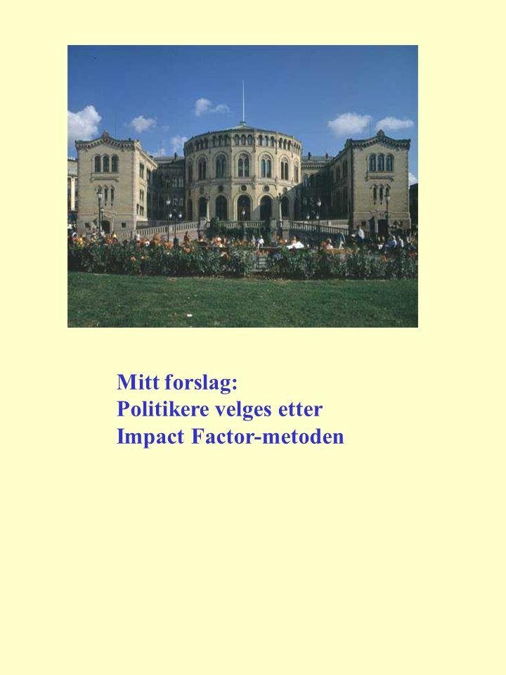 Mitt forslag: Politikere velges etter Impact Factor-metoden