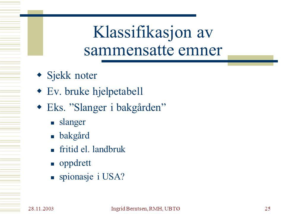 28.11.2003 Ingrid Berntsen, RMH, UBTØ25  Sjekk noter  Ev.