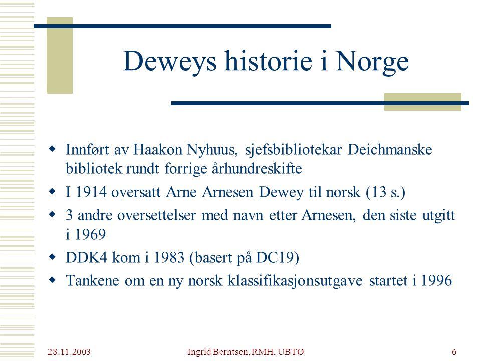 28.11.2003 Ingrid Berntsen, RMH, UBTØ37 Konklusjon  Vær: nøyaktig konsekvent brukervennlig Uforenelig.