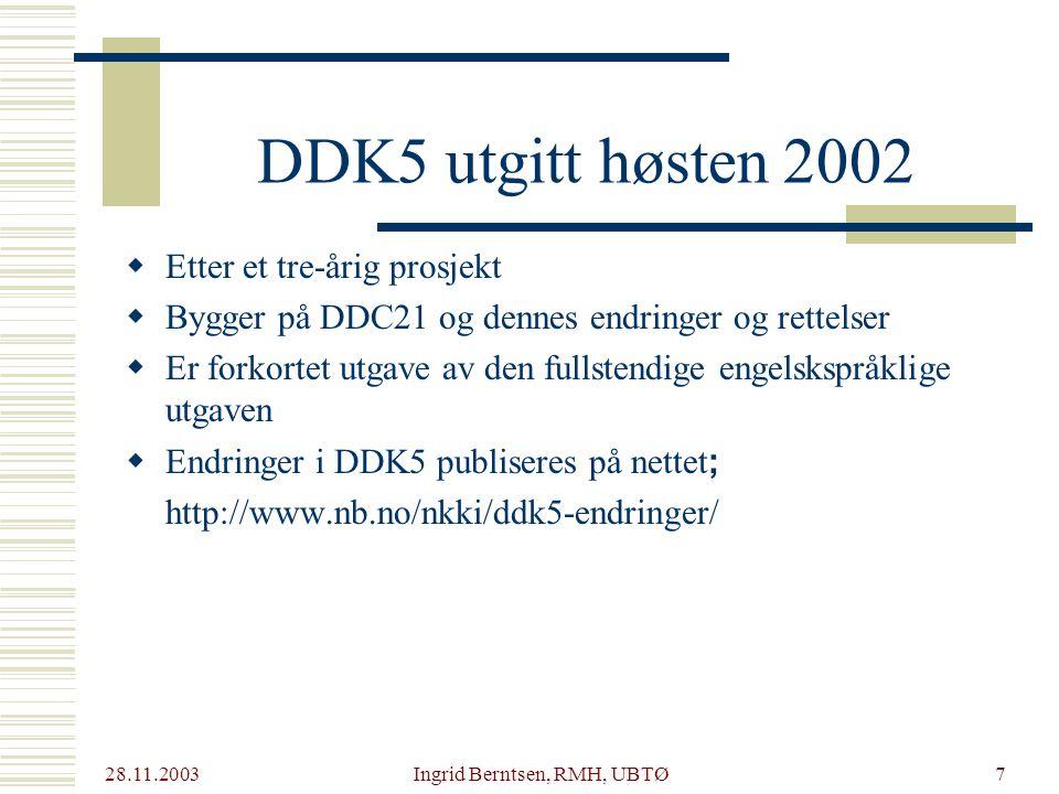 28.11.2003 Ingrid Berntsen, RMH, UBTØ38 Hjelpemuligheter  Klassifikasjonsvakt eller NKKIs anbefalinger om klassifikasjon etter DDK5  Kollegaer  Bibliotekbaser  Emneordslister