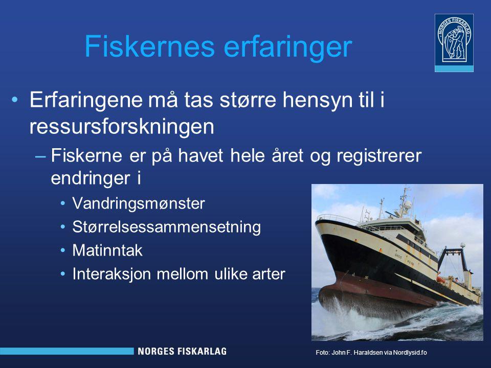 Fiskernes erfaringer Erfaringene må tas større hensyn til i ressursforskningen –Fiskerne er på havet hele året og registrerer endringer i Vandringsmønster Størrelsessammensetning Matinntak Interaksjon mellom ulike arter Foto: John F.