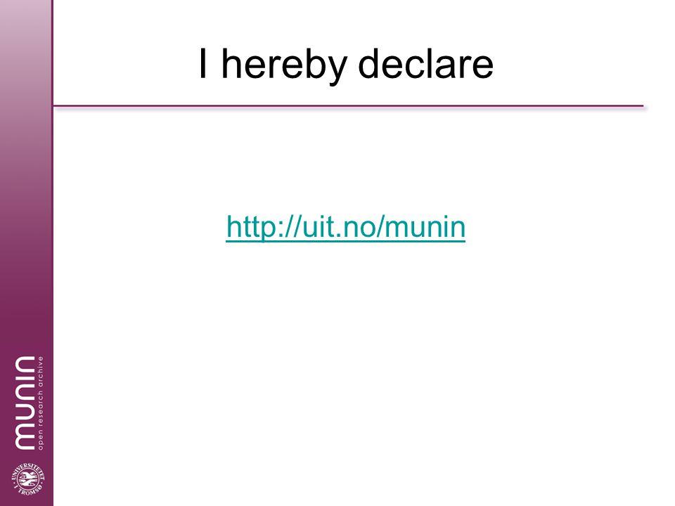 I hereby declare http://uit.no/munin