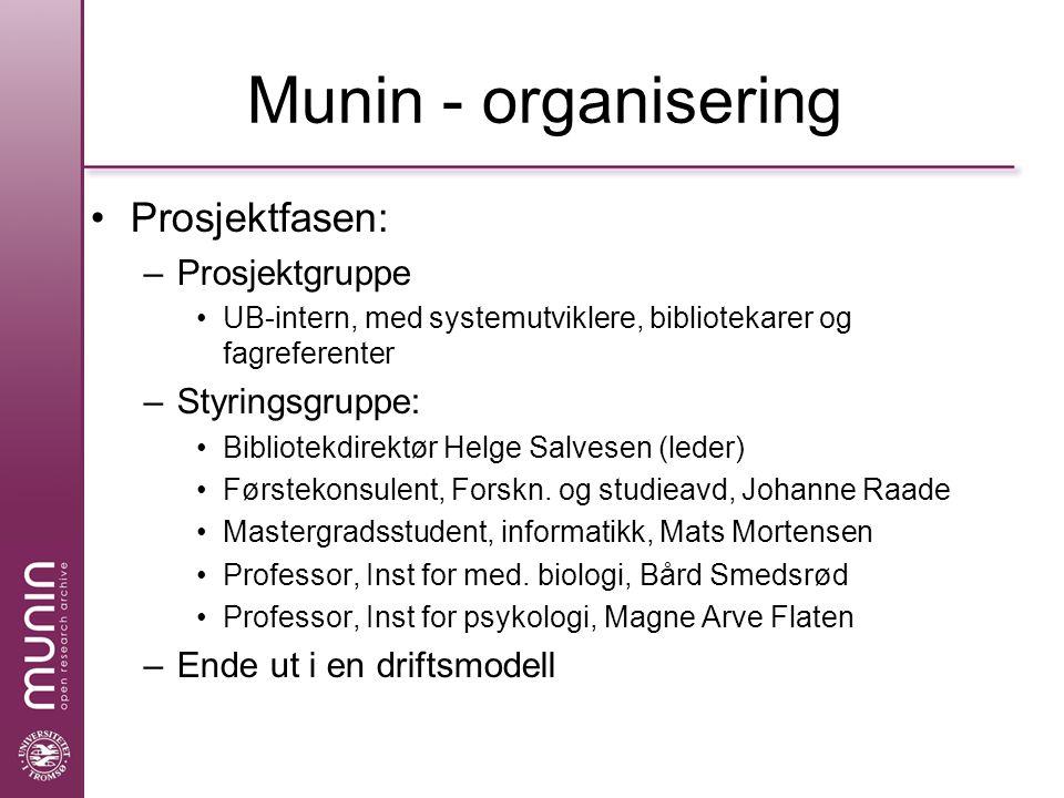 Status Vi startet med master- og hovedoppgaver Resultat våren 2006: –44 av 274 oppgaver publisert i Munin = 16% Fordi: –Frivillig ordning –Informasjonen om tilbudet