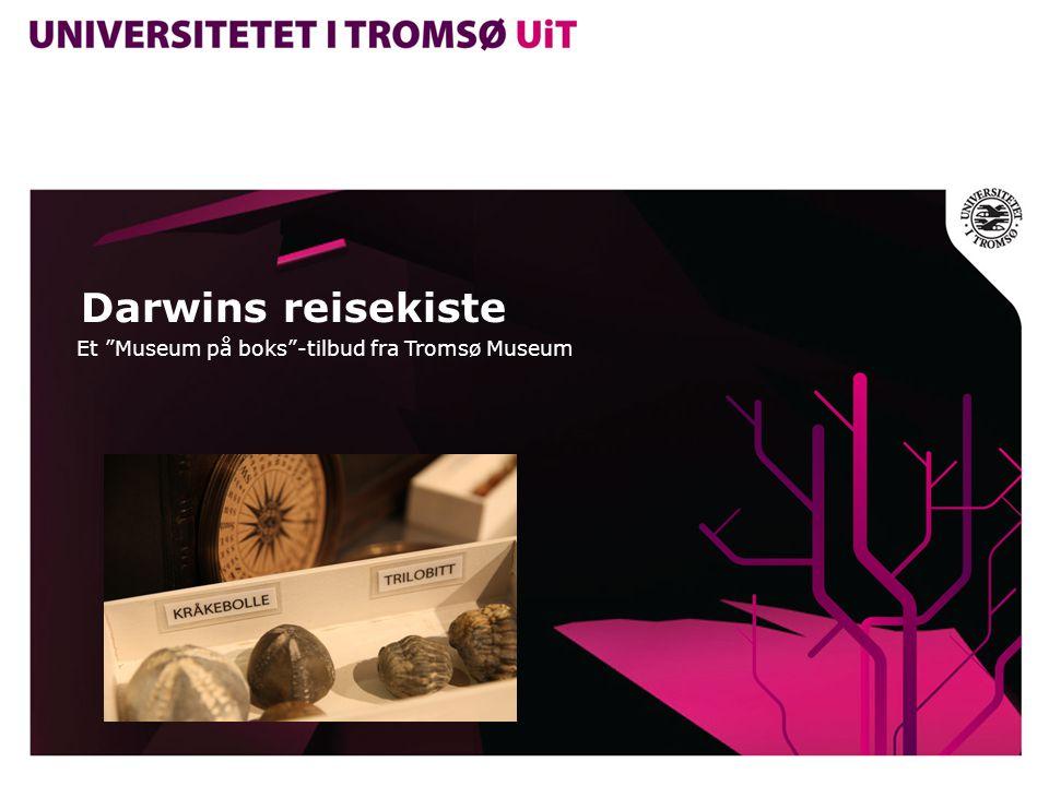 Darwins reisekiste Et Museum på boks -tilbud fra Tromsø Museum