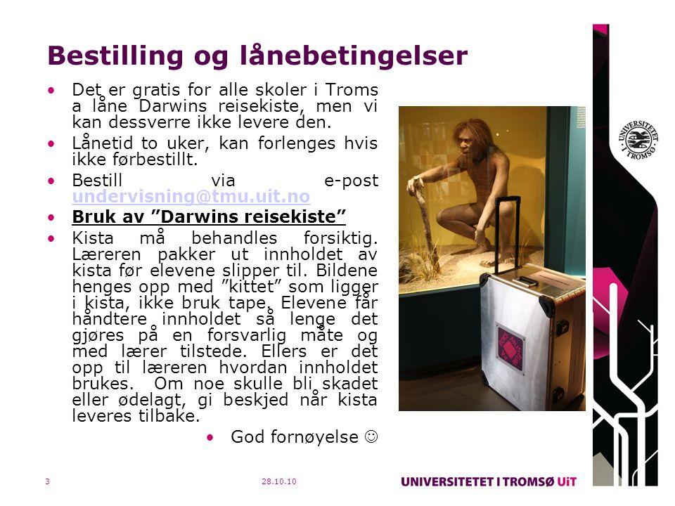 28.10.103 Bestilling og lånebetingelser Det er gratis for alle skoler i Troms a låne Darwins reisekiste, men vi kan dessverre ikke levere den.