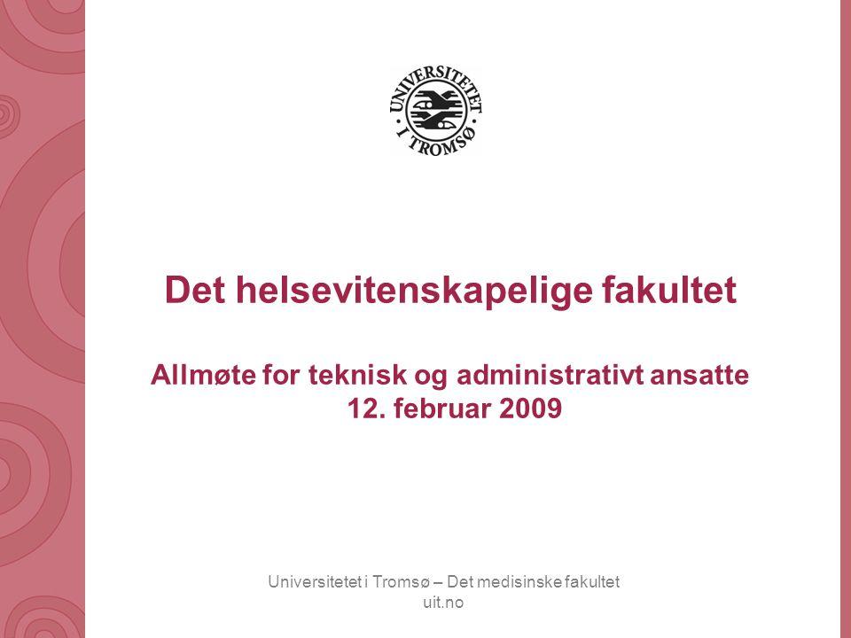 Universitetet i Tromsø – Det medisinske fakultet uit.no Interimsstyret for Det helsevitenskapelige fakultet, konstituert 10.