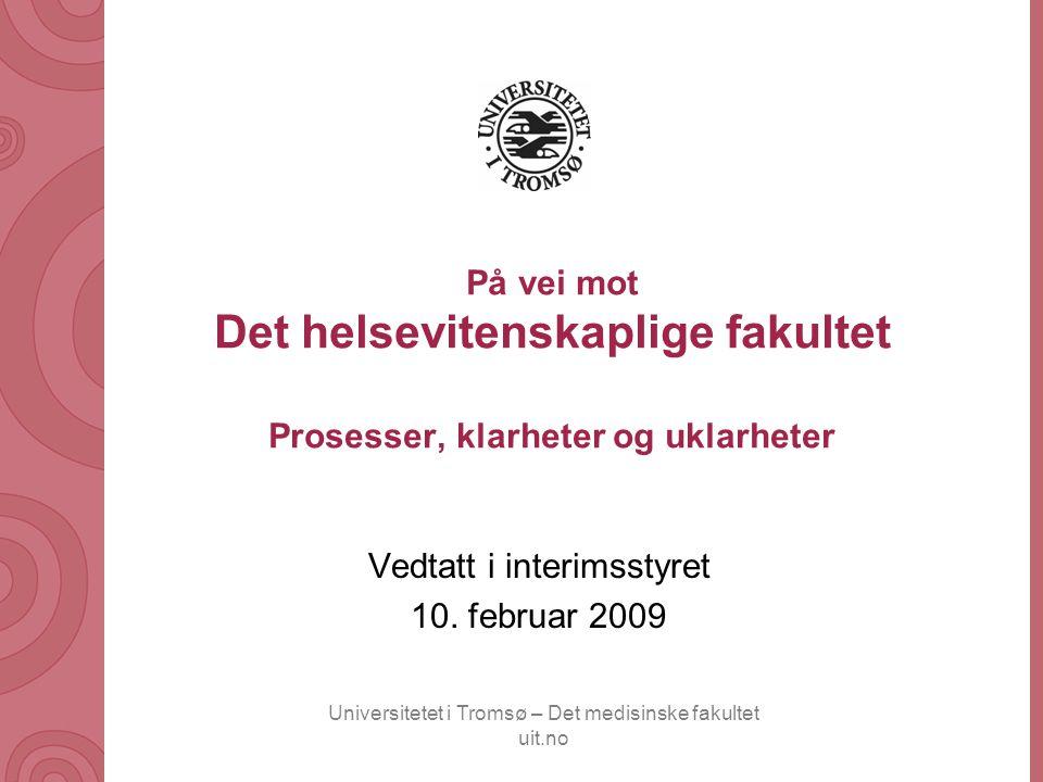 Universitetet i Tromsø – Det medisinske fakultet uit.no På vei mot Det helsevitenskapelige fakultet 1.