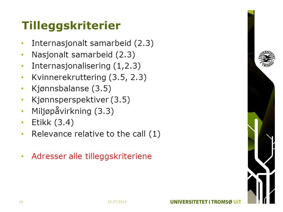 Tilleggskriterier Internasjonalt samarbeid (2.3) Nasjonalt samarbeid (2.3) Internasjonalisering (1,2.3) Kvinnerekruttering (3.5, 2.3) Kjønnsbalanse (3