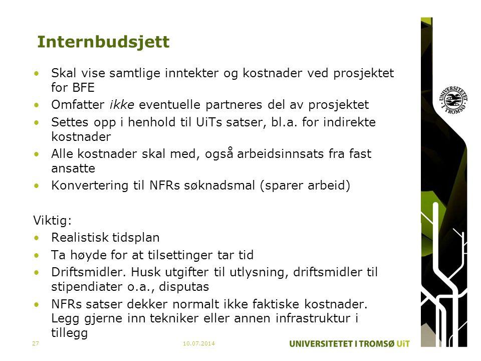 10.07.201427 Internbudsjett Skal vise samtlige inntekter og kostnader ved prosjektet for BFE Omfatter ikke eventuelle partneres del av prosjektet Sett