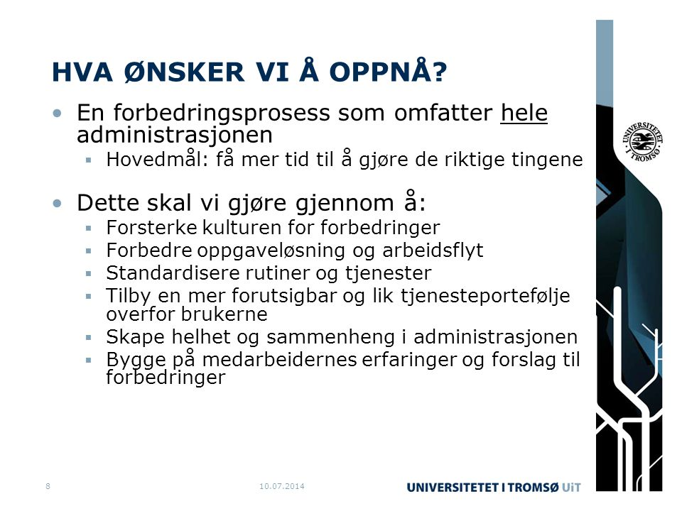 8 HVA ØNSKER VI Å OPPNÅ.