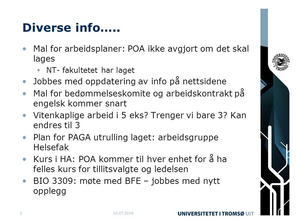 Diverse info….. Mal for arbeidsplaner: POA ikke avgjort om det skal lages  NT- fakultetet har laget Jobbes med oppdatering av info på nettsidene Mal