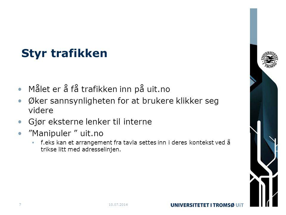 """Styr trafikken Målet er å få trafikken inn på uit.no Øker sannsynligheten for at brukere klikker seg videre Gjør eksterne lenker til interne """"Manipule"""