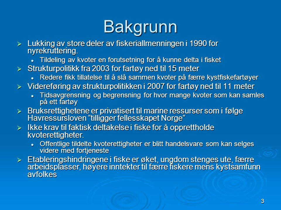 3 Bakgrunn  Lukking av store deler av fiskeriallmenningen i 1990 for nyrekruttering. Tildeling av kvoter en forutsetning for å kunne delta i fisket T