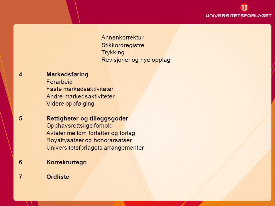 Universitetsforlagets visjon Vi skal sette varige spor i det norske kunnskapssamfunnet