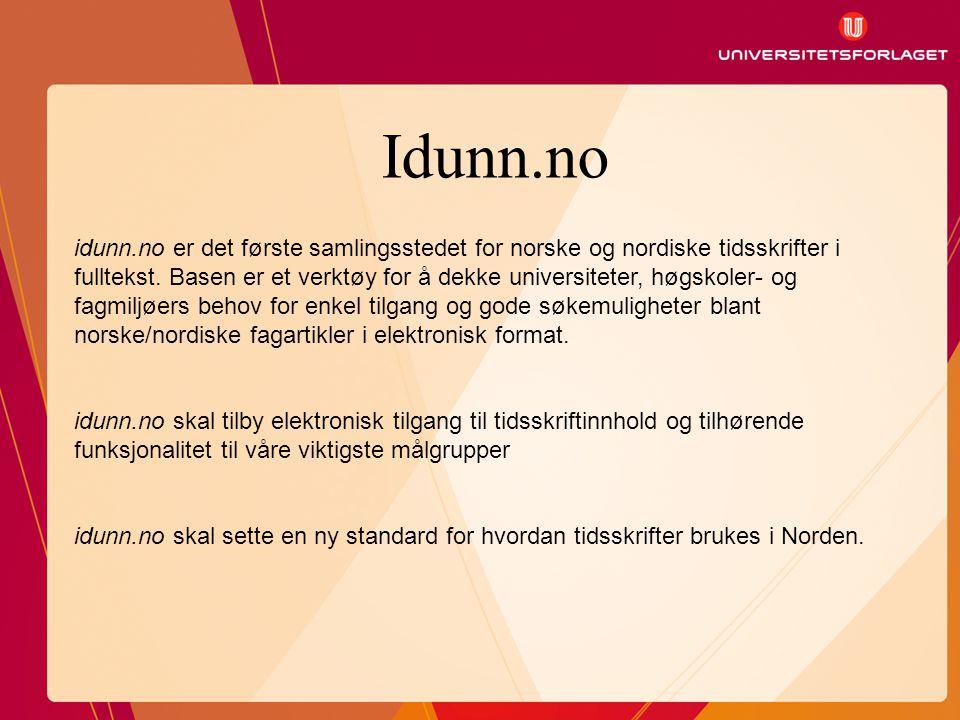 Idunn.no idunn.no er det første samlingsstedet for norske og nordiske tidsskrifter i fulltekst.