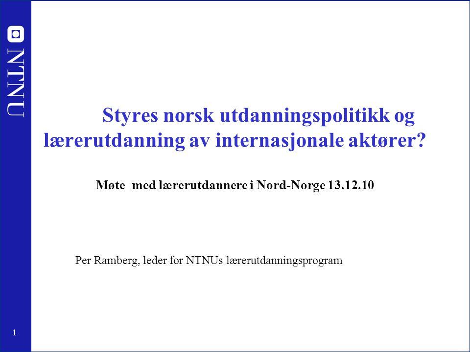 1 Styres norsk utdanningspolitikk og lærerutdanning av internasjonale aktører.