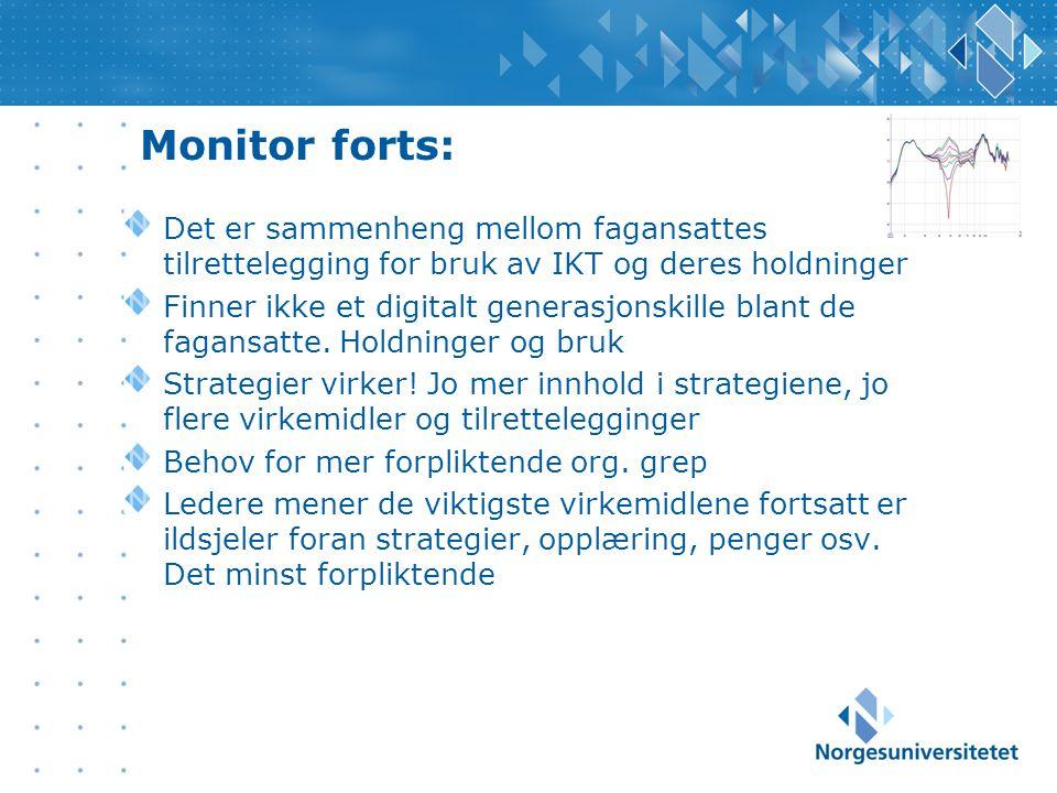 Monitor forts: Det er sammenheng mellom fagansattes tilrettelegging for bruk av IKT og deres holdninger Finner ikke et digitalt generasjonskille blant de fagansatte.