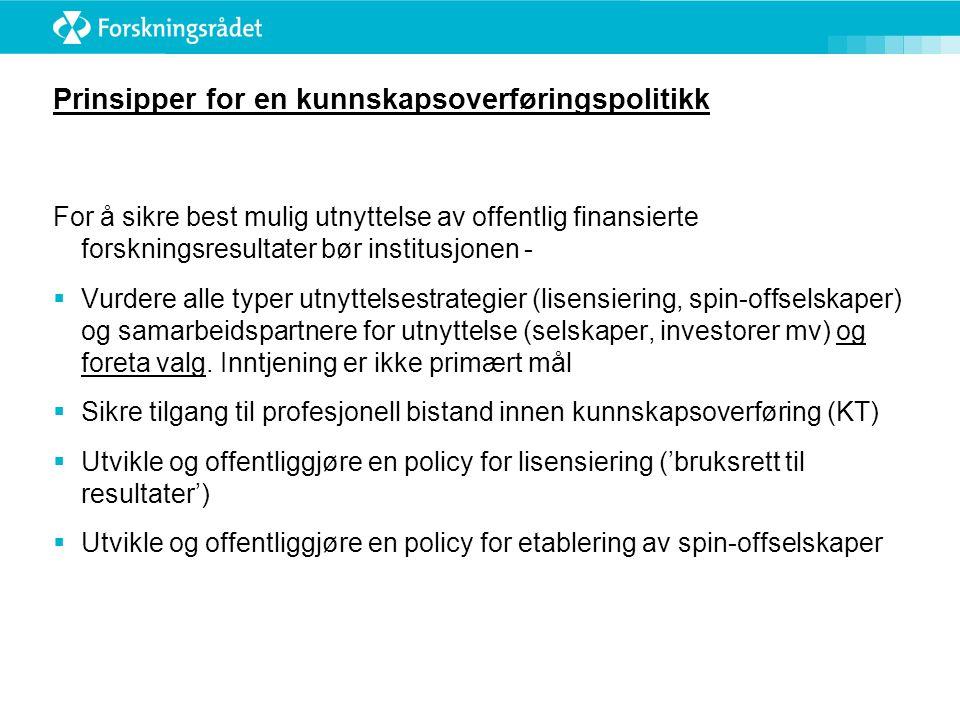 Prinsipper for en kunnskapsoverføringspolitikk For å sikre best mulig utnyttelse av offentlig finansierte forskningsresultater bør institusjonen -  V