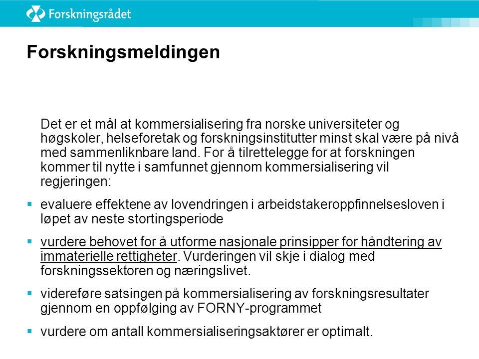 Forskningsmeldingen Det er et mål at kommersialisering fra norske universiteter og høgskoler, helseforetak og forskningsinstitutter minst skal være på