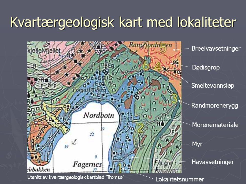 Kvartærgeologisk kart med lokaliteter Randmorenerygg Morenemateriale Breelvavsetninger Myr Utsnitt av kvartærgeologisk kartblad 'Tromsø' Smeltevannslø