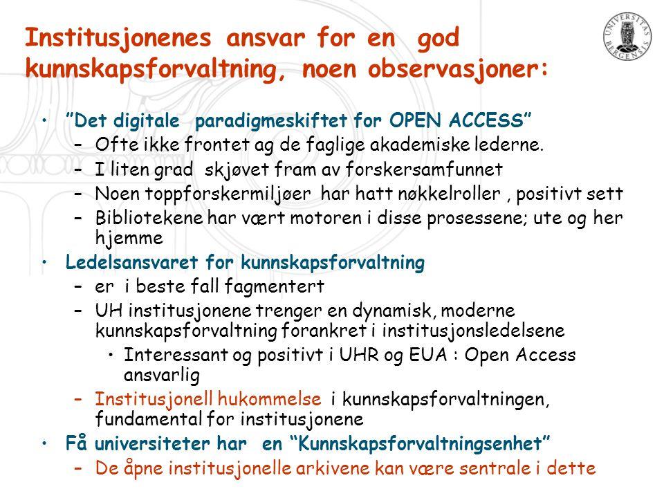 """Institusjonenes ansvar for en god kunnskapsforvaltning, noen observasjoner: """"Det digitale paradigmeskiftet for OPEN ACCESS"""" –Ofte ikke frontet ag de f"""