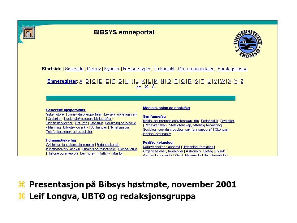 zPresentasjon på Bibsys høstmøte, november 2001 zLeif Longva, UBTØ og redaksjonsgruppa