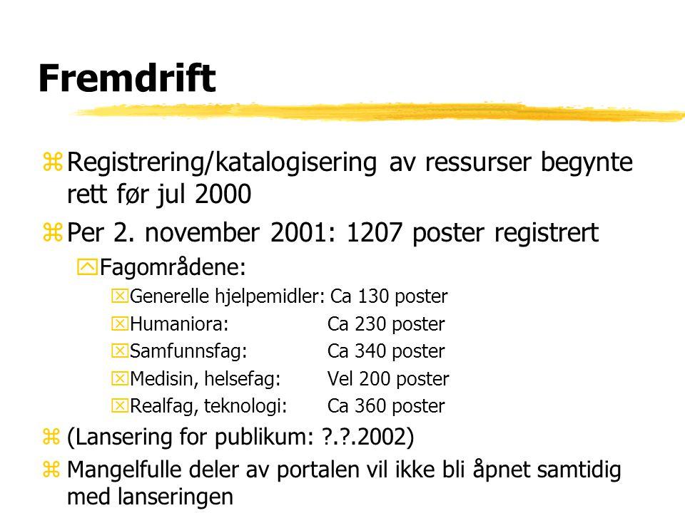 Fremdrift zRegistrering/katalogisering av ressurser begynte rett før jul 2000 zPer 2.