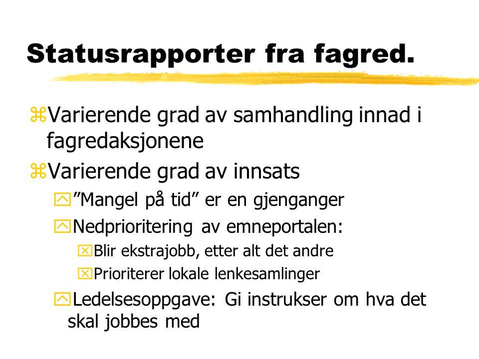 Statusrapporter fra fagred.