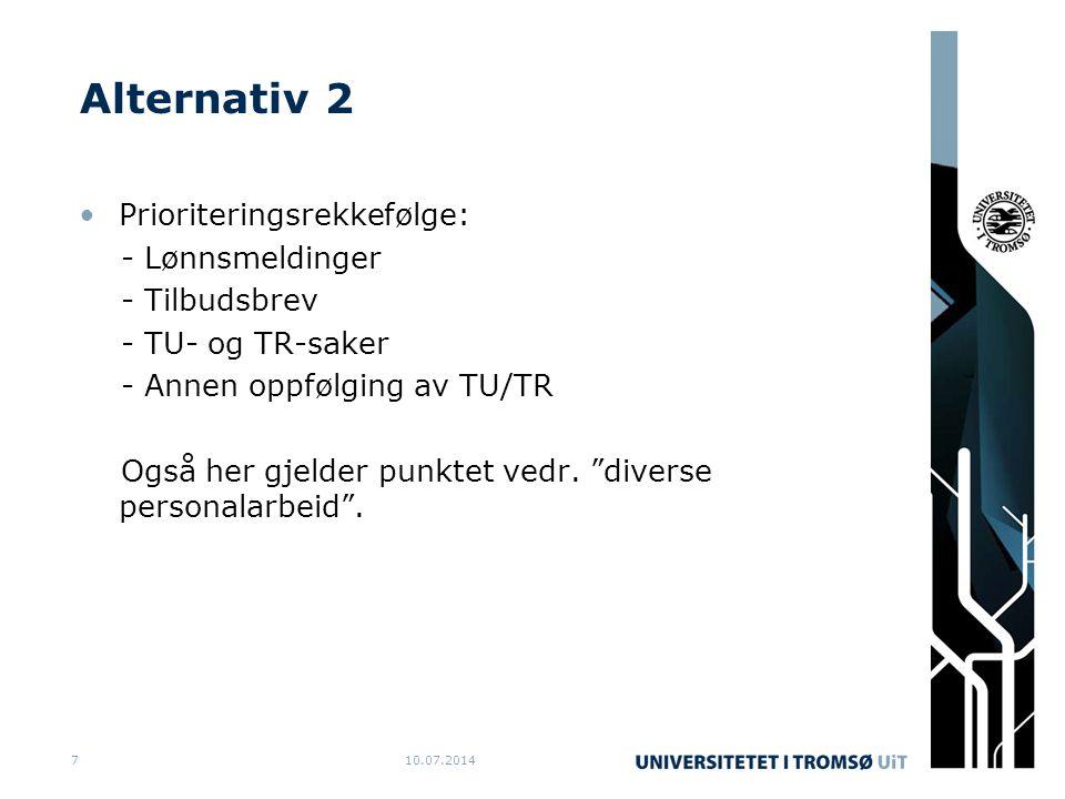 Alternativ 2 Prioriteringsrekkefølge: - Lønnsmeldinger - Tilbudsbrev - TU- og TR-saker - Annen oppfølging av TU/TR Også her gjelder punktet vedr.