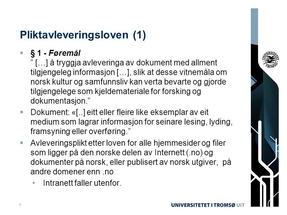 """Pliktavleveringsloven (1 )  § 1 - Føremål """" […] å tryggja avleveringa av dokument med allment tilgjengeleg informasjon […], slik at desse vitnemåla o"""