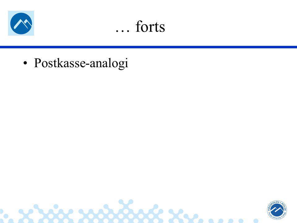 Jæger: Robuste og sikre systemer … forts Postkasse-analogi