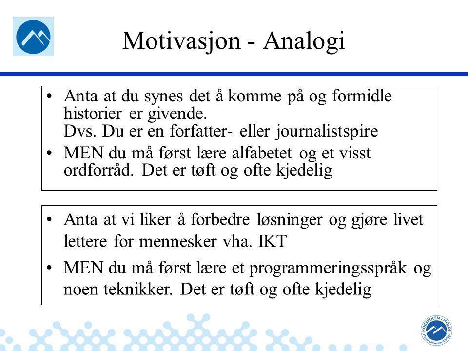 Jæger: Robuste og sikre systemer Motivasjon - Analogi Anta at du synes det å komme på og formidle historier er givende.