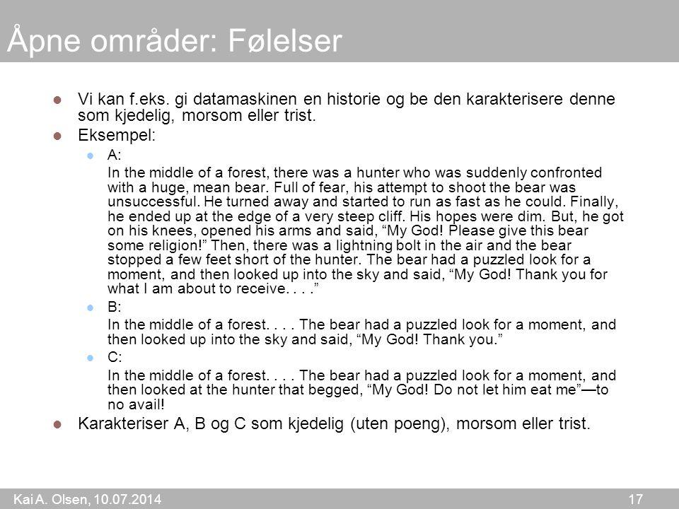 Kai A. Olsen, 10.07.2014 17 Åpne områder: Følelser Vi kan f.eks.