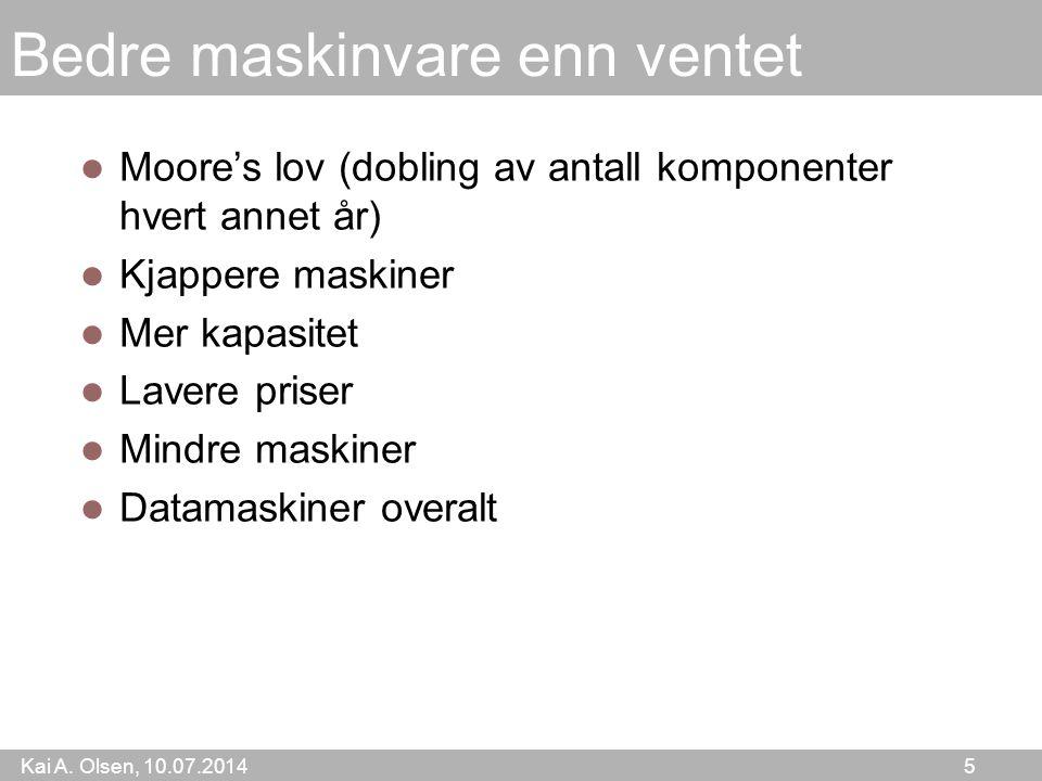 Kai A.Olsen, 10.07.2014 6 Programvare Mange prosjekter feiler Vanskelig å holde budsjetter i kr.