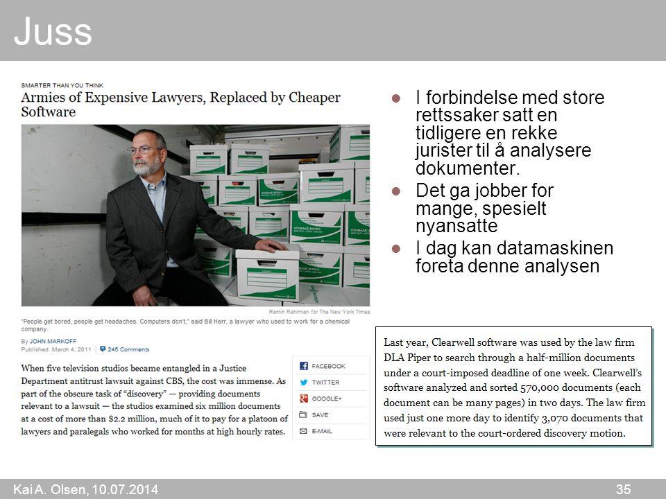 Kai A. Olsen, 10.07.2014 35 Juss I forbindelse med store rettssaker satt en tidligere en rekke jurister til å analysere dokumenter. Det ga jobber for