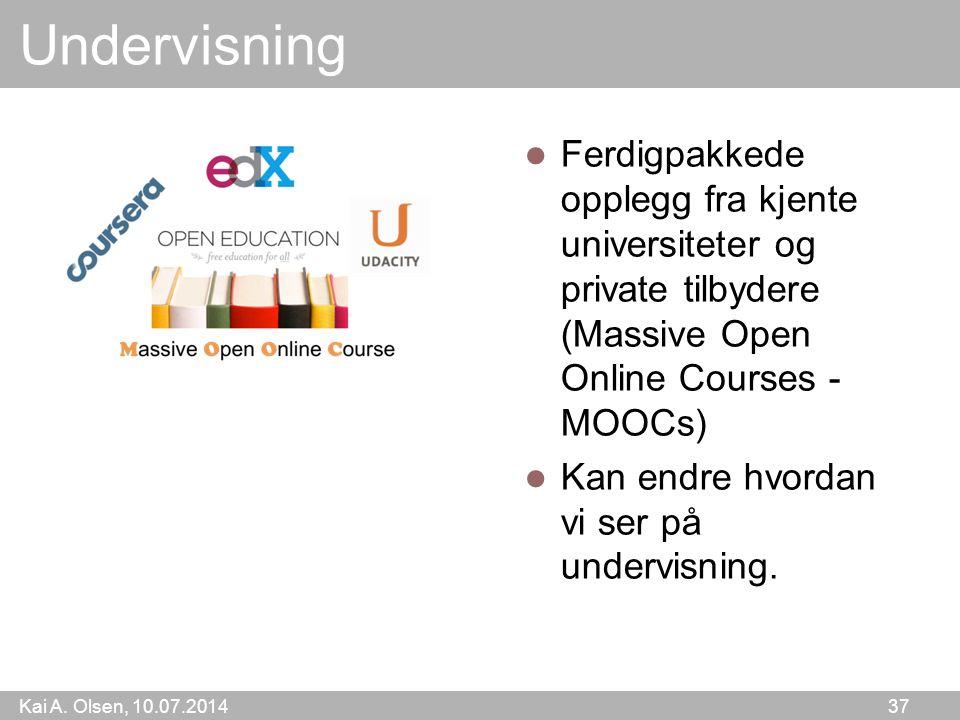 Kai A. Olsen, 10.07.2014 37 Undervisning Ferdigpakkede opplegg fra kjente universiteter og private tilbydere (Massive Open Online Courses - MOOCs) Kan