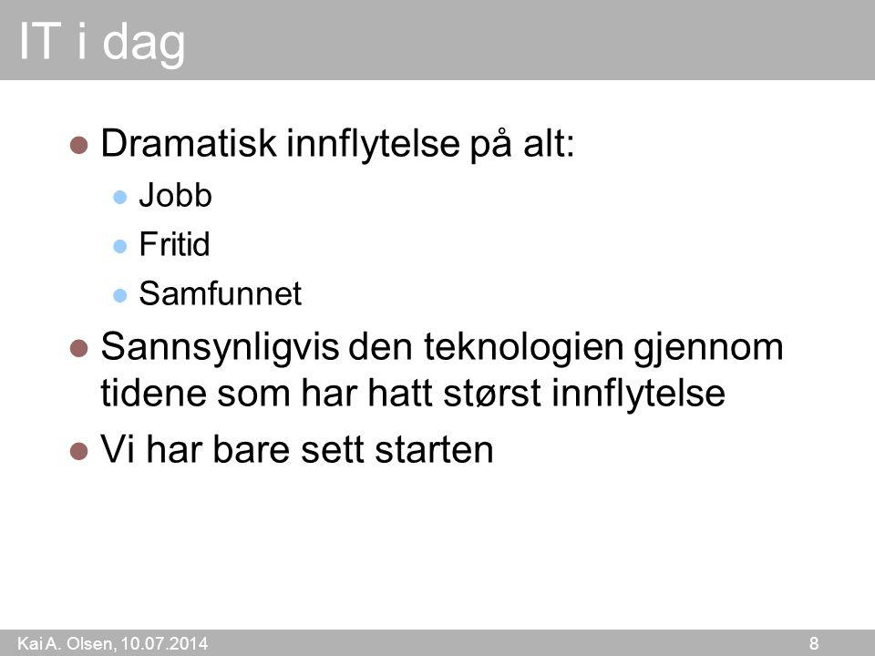 Kai A.Olsen, 10.07.2014 49 Søkemotor: Er Google redningen.