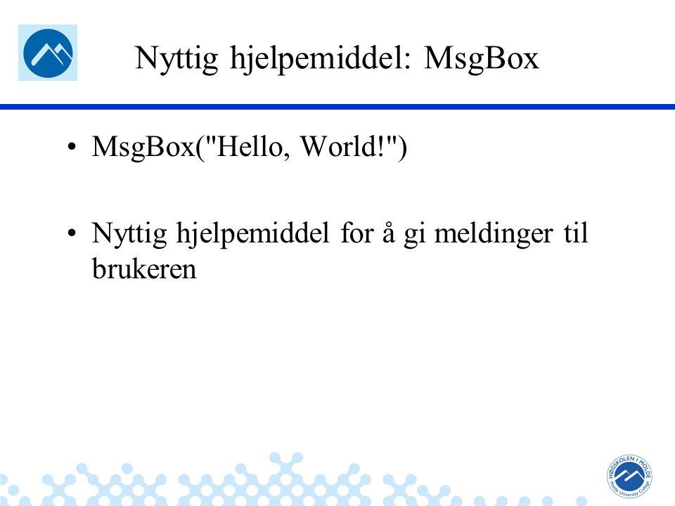 Jæger: Robuste og sikre systemer Nyttig hjelpemiddel: MsgBox MsgBox(