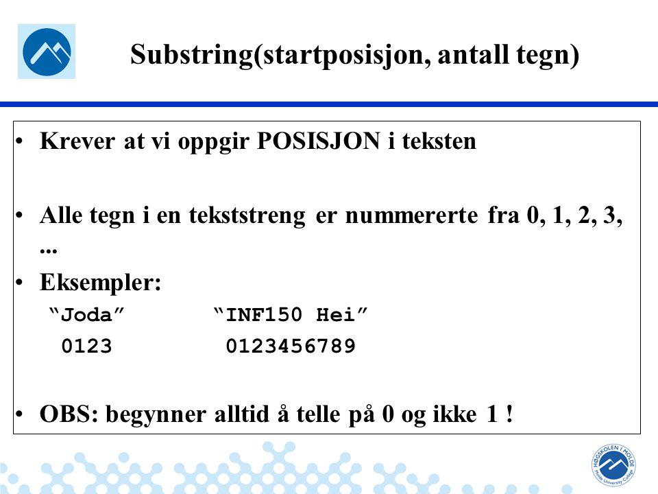Jæger: Robuste og sikre systemer Eksempel: Dim enTekst As String = INF150 Hei txtBox.Tekst = enTekst.Substring(0, 2) I tekstboksen står det da IN Substring(startposisjon, antall tegn)