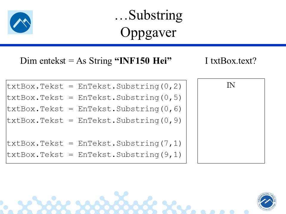 Jæger: Robuste og sikre systemer IndexOf leter etter første forekomst av en tekststreng i en annen tekststreng og returnerer posisjonen hvor strengen er funnet.
