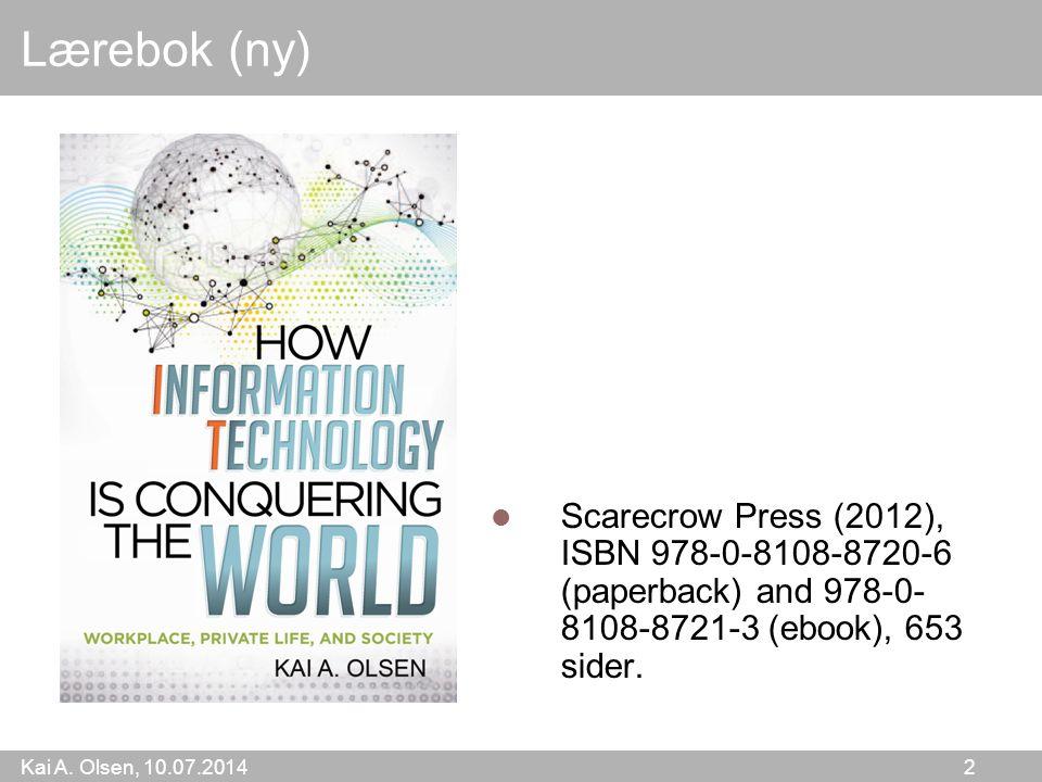 Kai A. Olsen, 10.07.2014 2 Lærebok (ny) Scarecrow Press (2012), ISBN 978-0-8108-8720-6 (paperback) and 978-0- 8108-8721-3 (ebook), 653 sider.