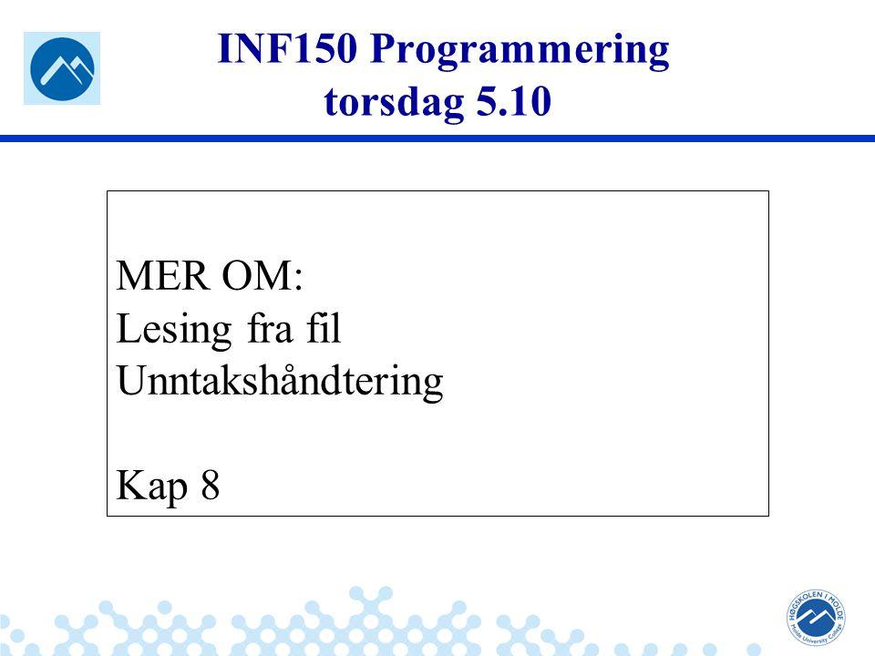 Jæger: Robuste og sikre systemer INF150 Programmering torsdag 5.10 MER OM: Lesing fra fil Unntakshåndtering Kap 8