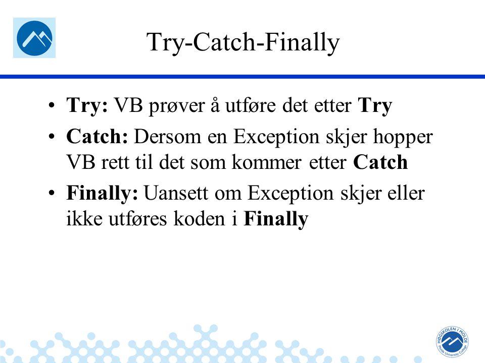 Jæger: Robuste og sikre systemer Try-Catch-Finally Try: VB prøver å utføre det etter Try Catch: Dersom en Exception skjer hopper VB rett til det som kommer etter Catch Finally: Uansett om Exception skjer eller ikke utføres koden i Finally