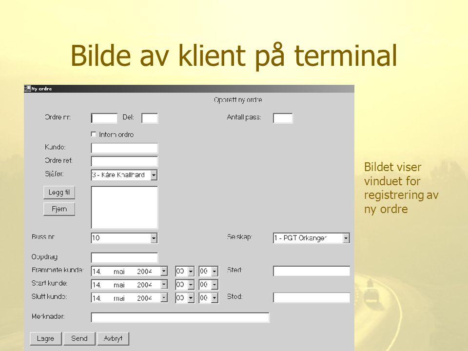 Bilde av klient på terminal Bildet viser vinduet for registrering av ny ordre