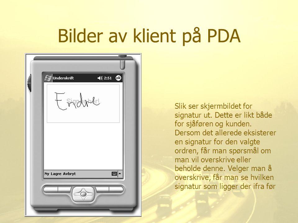 Bilder av klient på PDA Slik ser skjermbildet for signatur ut. Dette er likt både for sjåføren og kunden. Dersom det allerede eksisterer en signatur f